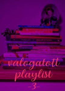 Válogatott playlist 3
